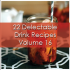 22 Delectable Drink Recipes: Volume 16